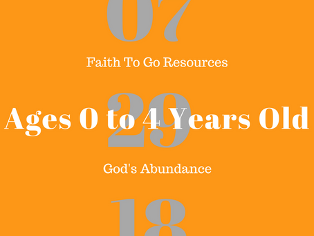 Week of July 29, 2018:  God's Abundance (Ages 0-4)