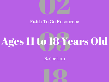 Week of February 3, 2019: Facing Rejection (Ages 11-18)