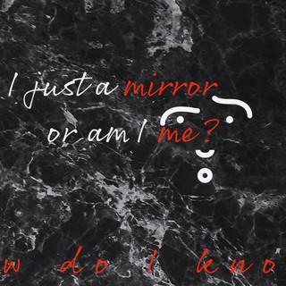 mirror or me.jpg