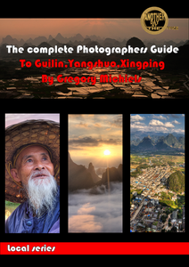 the complete photographers guide to Guilin,Yangshuo and Xingpingg