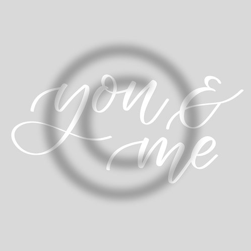 """Schriftzug """"you & me"""""""