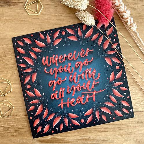 "Karte ""Wherever you go, go with all your Heart"""