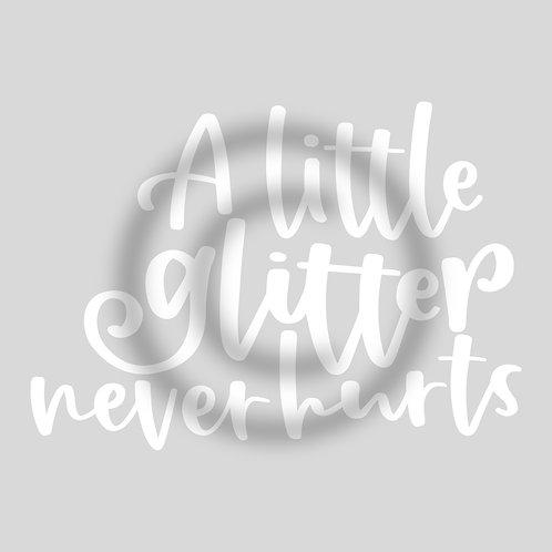 """Schriftzug """"A little glitter never hurts"""""""