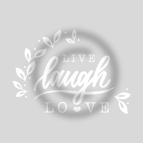 """Schriftzug """"Live laugh Love"""""""