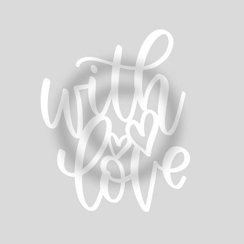 """Schriftzug """"with love"""""""