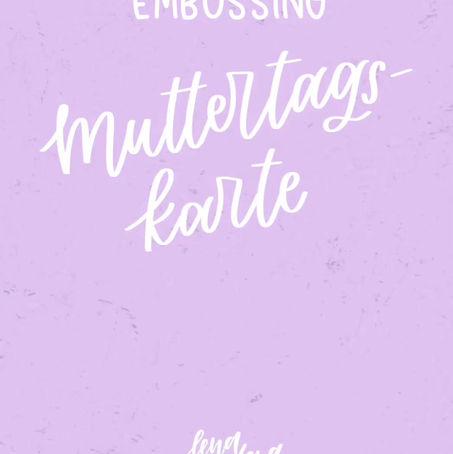 Muttertagskarte mit Embossing