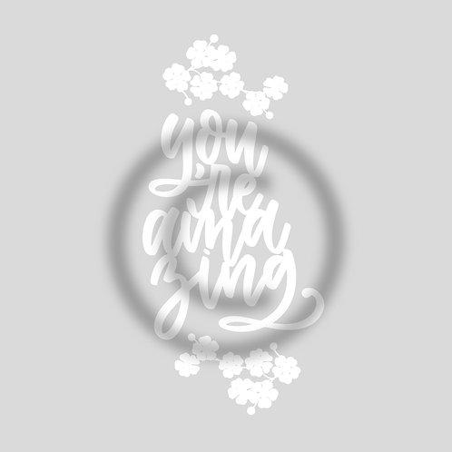 """Schriftzug """"you're amazing"""" mit Blumen"""