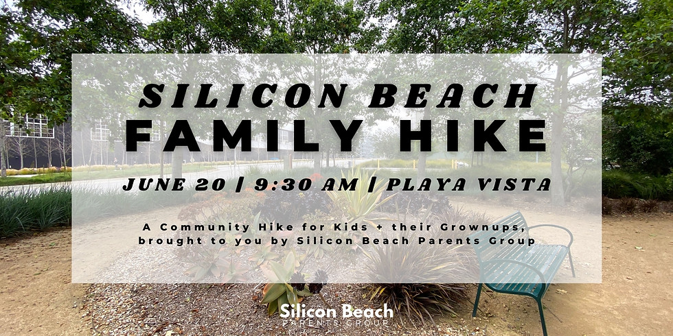 Silicon Beach Family Hike | June 20th