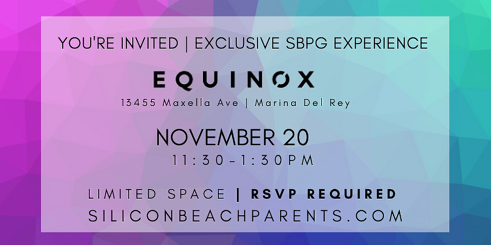 Silicon Beach Parents   Complimentary Wellness Experience   Equinox MDR