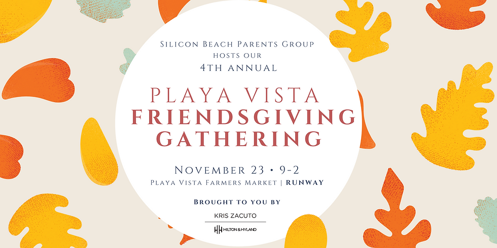 Playa Vista FriendsGiving Gathering