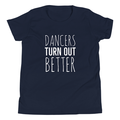 Dancers Turn Out Better Black Youth T-Shirt