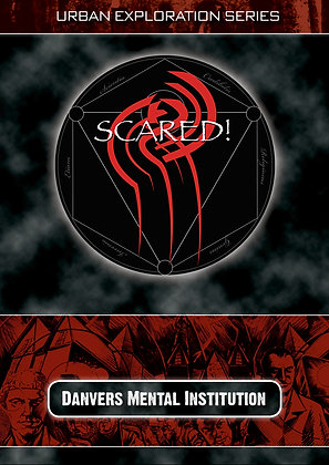 """SCARED! Danvers Mental Institution"" DVD"