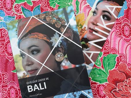 """Ô Bali, si tu savais ...qu'avec """"Quelque chose de Bali"""" j'ai effleuré ton âme."""