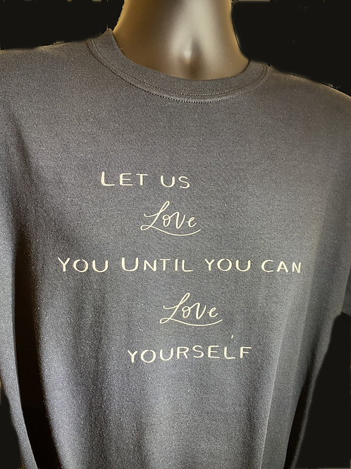 Men's Black Let Us Love You Until You Can Yourself