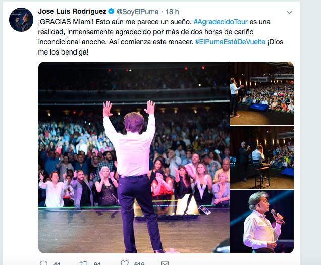 """Sus palabras fueron: ¡GRACIAS Miami! Esto aún me parece un sueño. #AgradecidoTour es una realidad, inmensamente agradecido por más de dos horas de cariño incondicional anoche. Así comienza este renacer. #ElPumaEstáDeVuelta ¡Dios me los bendiga!   José Luis Rodríguez """"El Puma"""" arrancó con todo este 12 de mayo en Miami su gira mundial, luego de su dura prueba de salud, el doble transplante de pulmón al que fue sometido en 2017.    Nuestro querido Puma, tan admirado en el continente, vivió un período difícil, llegó a ofrecer conciertos llevando consigo una bomba de oxígeno, su problema pulmonar respiratorio parecía irreversible.  En este camino, que es donde uno consigue los verdaderos amigos, él consiguió a Raymundo Santamarta (a quien pueden ver en el video del programa de Jaime Bayly que les hemos mostrado) Santamarta le ofreció la oportunidad de probar en su cuerpo el antioxidante Glutathione para proteger su sistema inmune, su atp y que sus órganos pudieran resistir hasta el momento del transplante.   En este camino, que es donde uno consigue los verdaderos amigos, él consiguió a Raymundo Santamarta (a quien pueden ver en el video del programa de Jaime Bayly que les hemos mostrado) Santamarta le ofreció la oportunidad de probar en su cuerpo el antioxidante Glutathione para proteger su sistema inmune, su atp y que sus órganos pudieran resistir hasta el momento del transplante.   Así lo hizo, en diciembre de 2017, cuando apareció el donante y se fue a practicar la operación, los médicos se asombraron por el excelente estado en el que se encontraba el resto de su organismo y cómo su sistema inmune se había fortalecido. Gracias a Dios superó la operación con éxito, y pasó un período de recuperación en el que contaba los minutos para volver a los escenarios, era un deseo muy grande de él. Sus ensayos fueron intensos  y su energía inagotable. ¡El Puma estaba naciendo de nuevo!  El Puma dijo un día antes en su cuenta de Twitter: Semanas de preparación para lograr lo que """