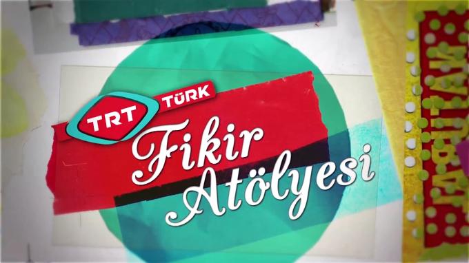 Trt Türk Fikir Atölyesi 25. Bölüm
