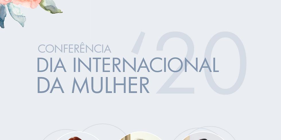 Conferência - Dia Internacional da Mulher