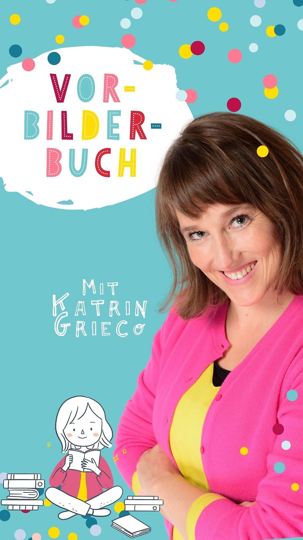 Katrin Grieco Kinderbuchautorin Vorbilderbuch