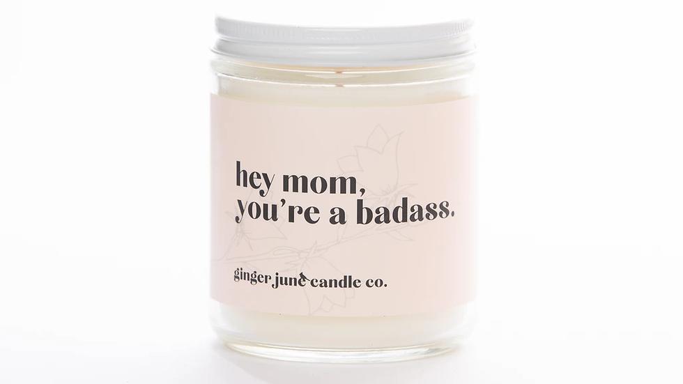 hey mom, you're a badass