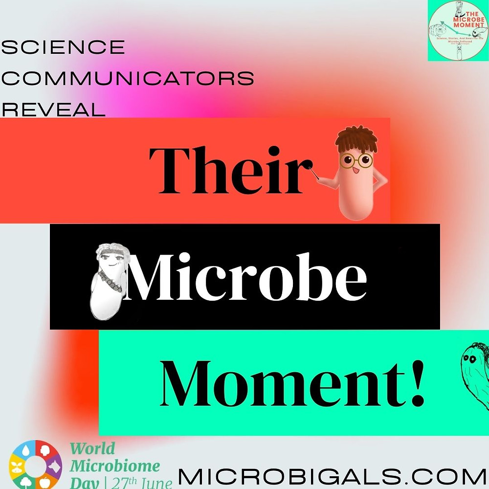 Title image for the blog. The Text reads Science Communicators reveal their microbe moment. There are various drawing of microbes hanging from the words