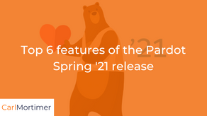 Top 6 features of the Pardot Spring '21 release
