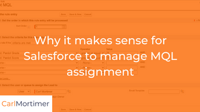 Why it makes sense for Salesforce to manage MQL assignment