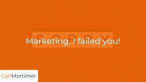 Marketing, I failed you!