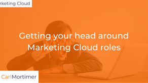 Getting your head around Marketing Cloud roles