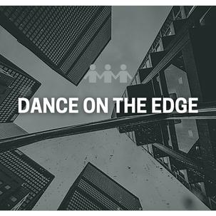 Dance on the Edge