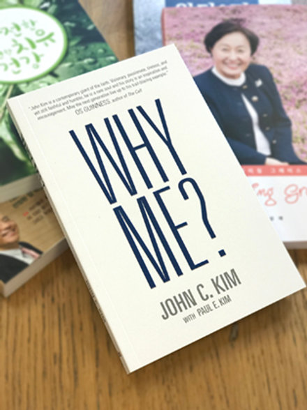 WHY ME by Dr. John C. Kim