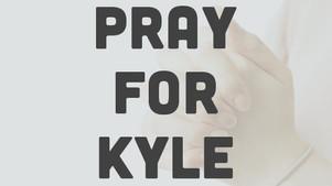 Pray for Kyle