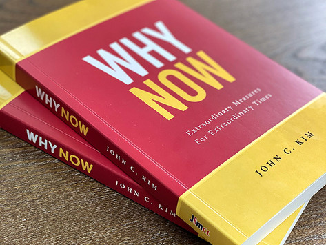 """Dr. John Kim's New Book """"WHY NOW"""" is Published."""