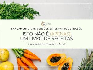 Isto é (também) um livro de receitas em Inglês e Espanhol!