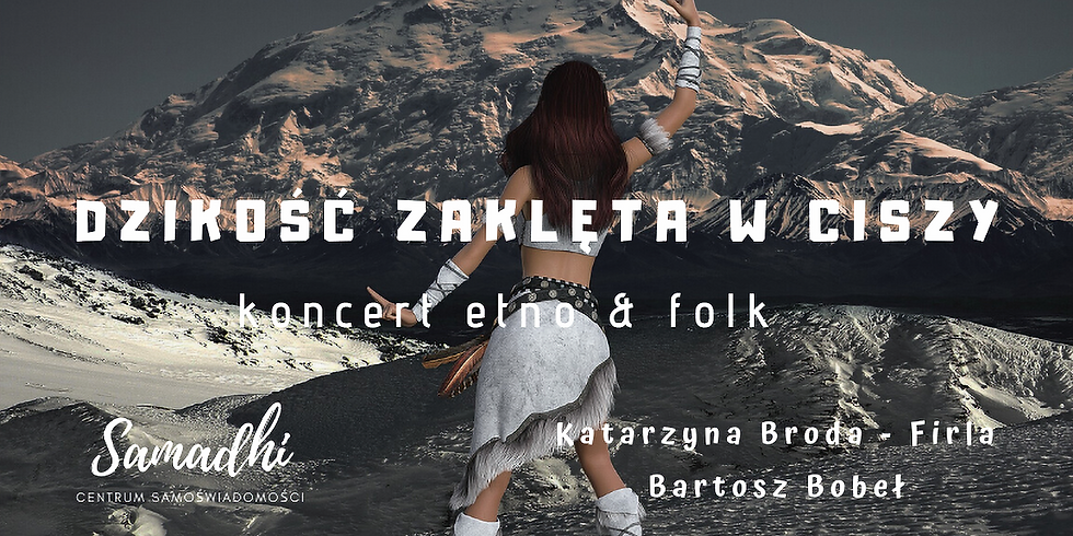Dzikość zaklęta w ciszy - etno & folk koncert