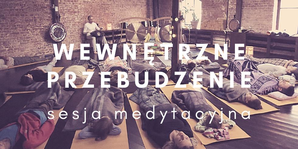 Wewnętrzne Przebudzenie - sesja medytacyjna (brak miejsc)