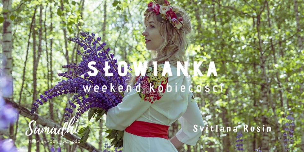 Słowianka - weekend kobiecości