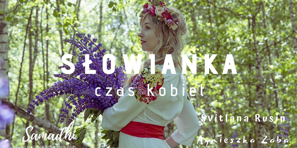 Słowianka - czas kobiet