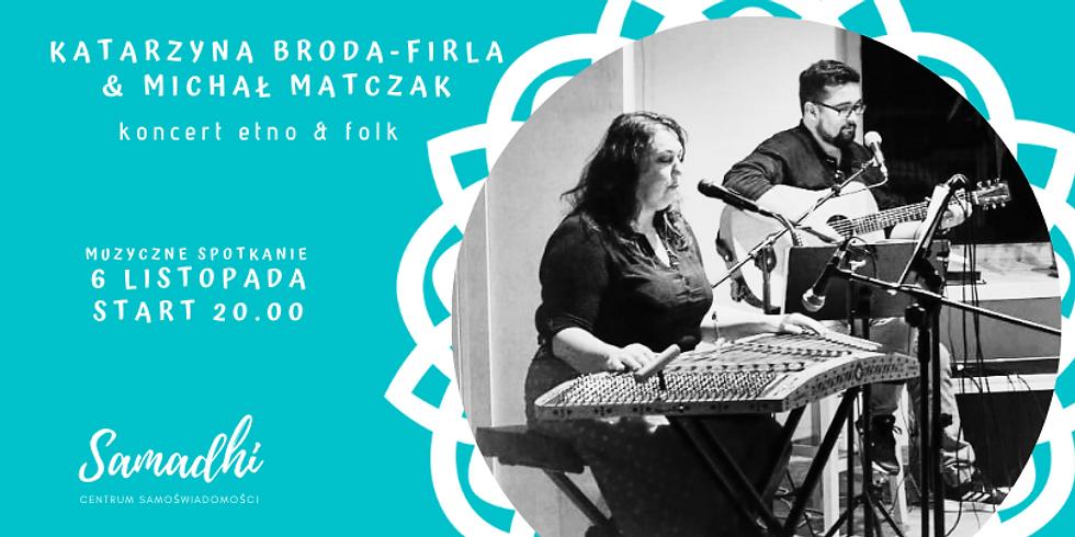 Katarzyna Broda-Firla & Michał Matczak - koncert etno & folk