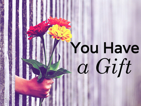 You have a Gift