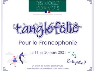 Tanglefolie pour la Francophonie (mars 2021)