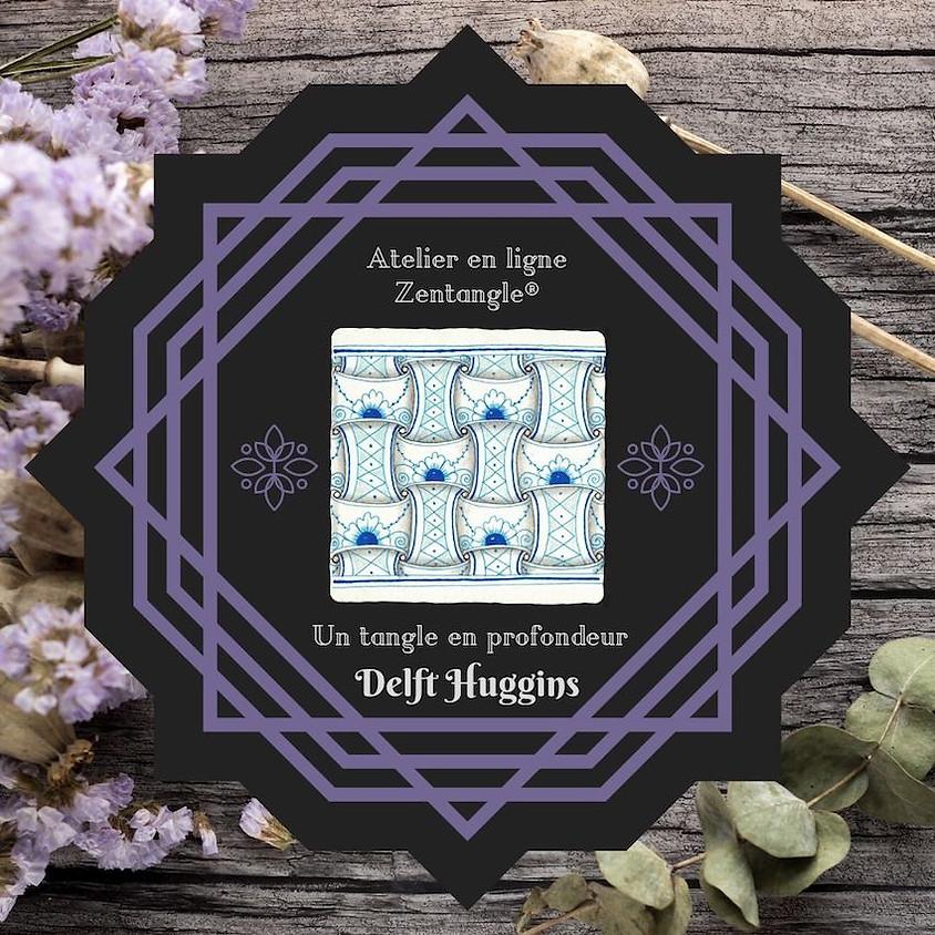 Delft Huggins ★ Un tangle en profondeur