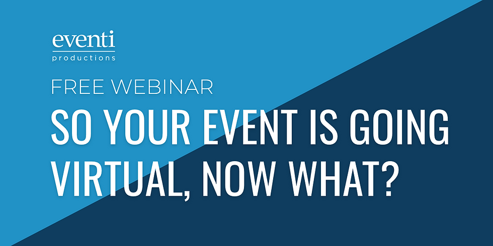 So your event is going virtual.  Now what?