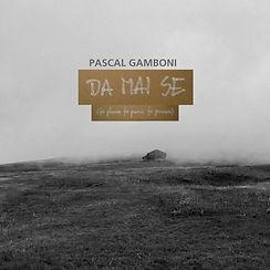 DA MAI SE - Pascal Gamboni.jpg