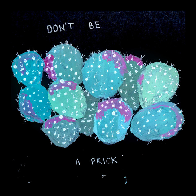 dont be a prick.jpg