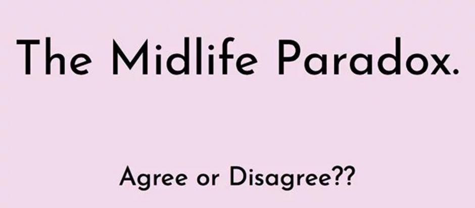 The Mid-Life Paradox