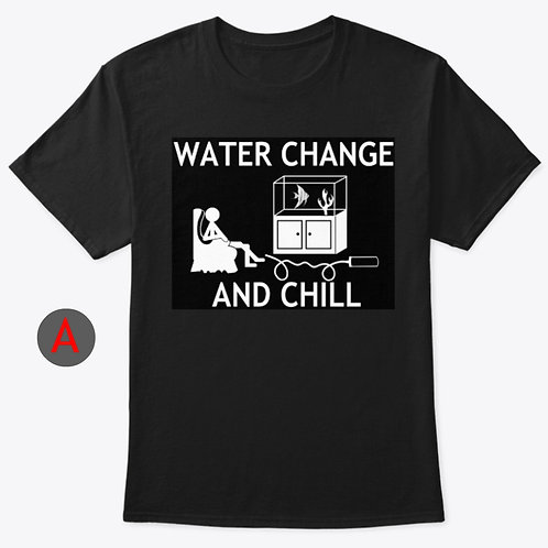 WATER CHANGE AND CHILL T-SHIRT