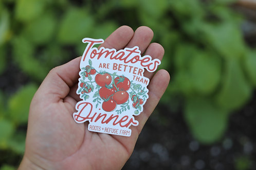 Tomatoes Are Better Than Dinner