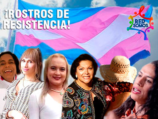 ROSTROS DE RESISTENCIA,¡ MUJERES TRANS!