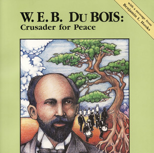 W.E.B. DuBois:   Crusader for Peace