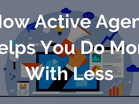 How Active Agent Helps You Do More With Less